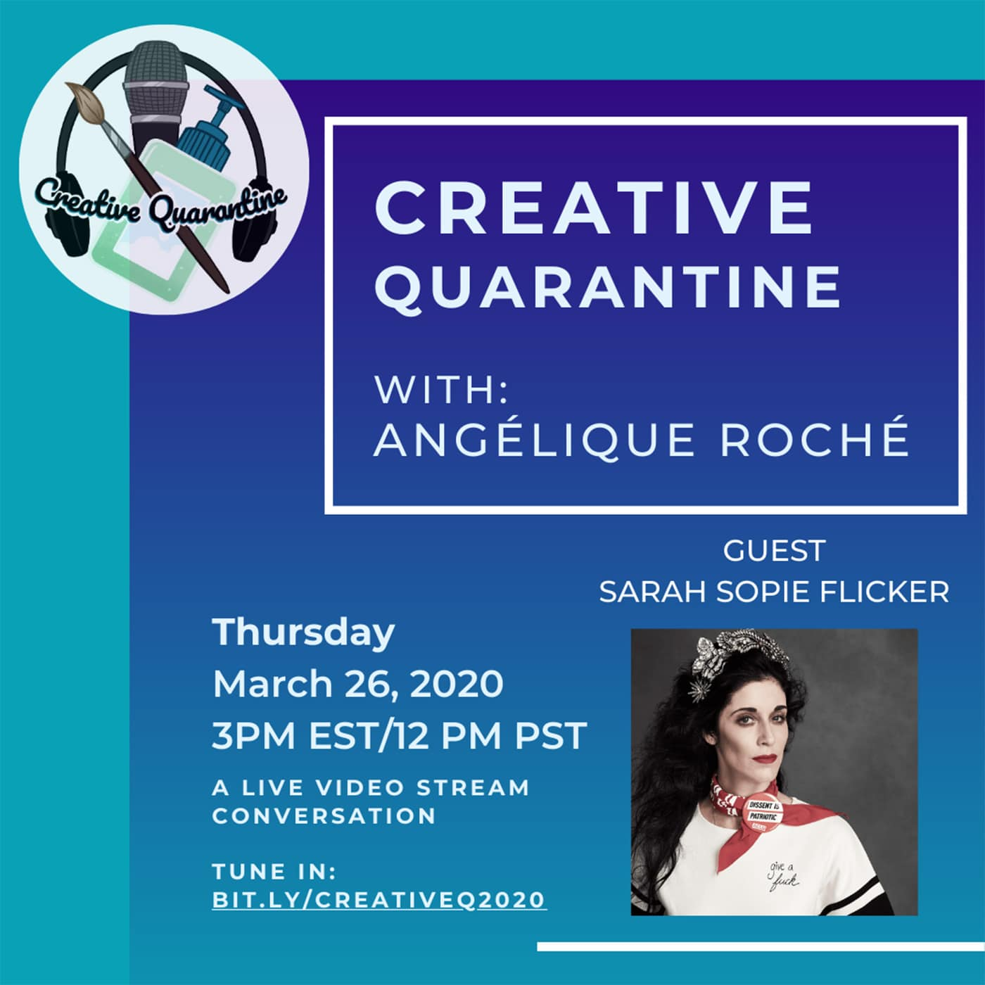 Creative Quarantine - Episode 4: Performer/Activist, Sarah Sophie Flicker