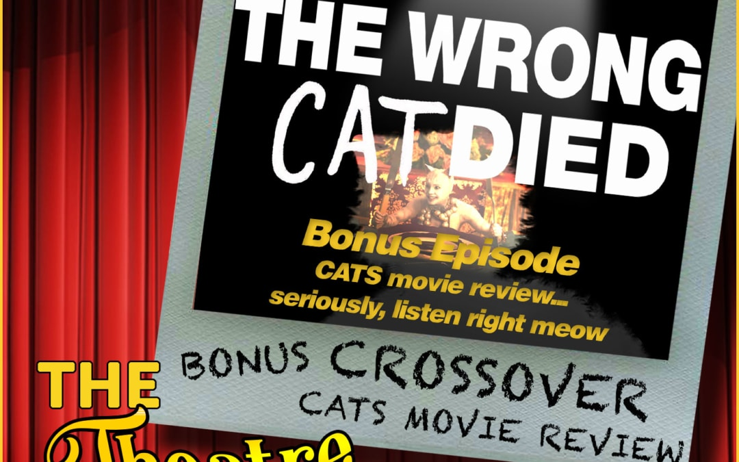 Crossover Bonus – CATS the movie, review. Seriously, listen right meow