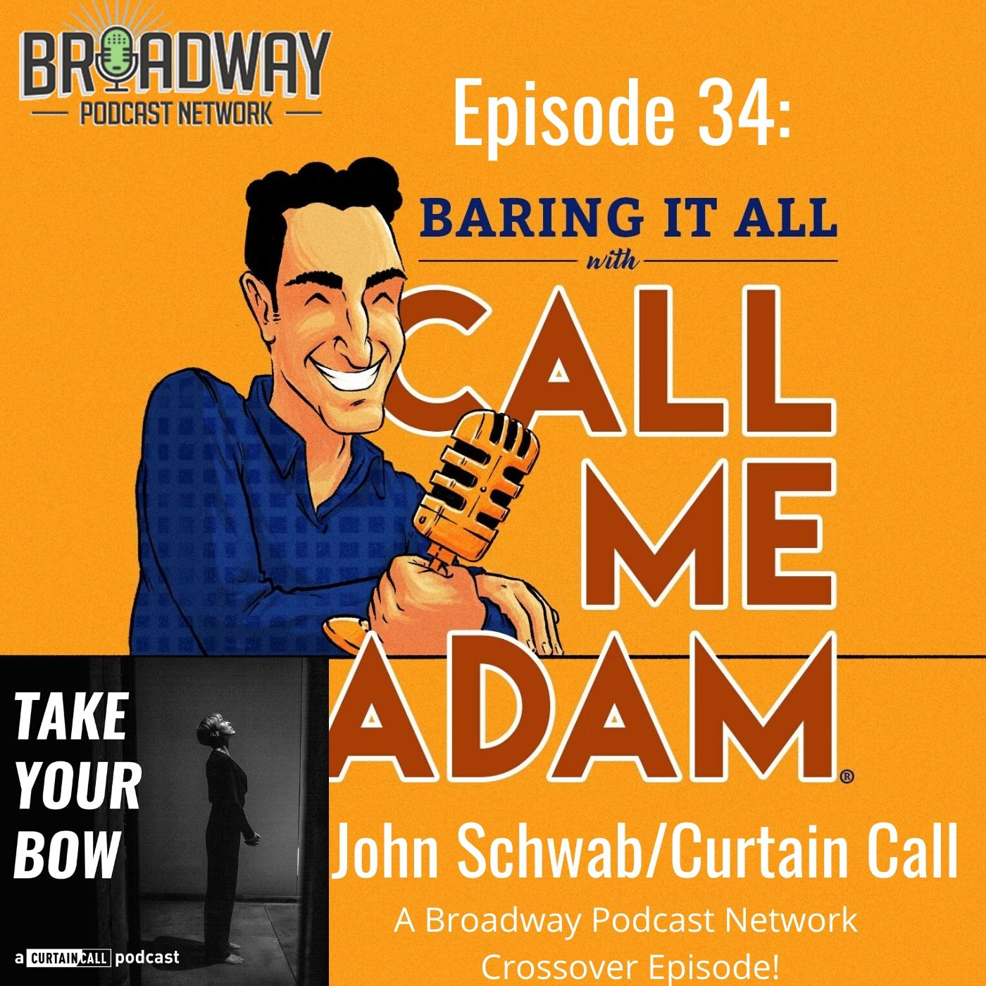 Baring It All With Call Me Adam Ep 34 Curtain Call John Schwab