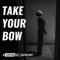 Curtain Call Theatre Podcast Take Your Bow