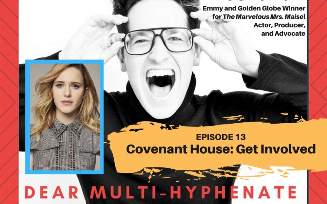 #13 – Rachel Brosnahan: Covenant House: Get Involved