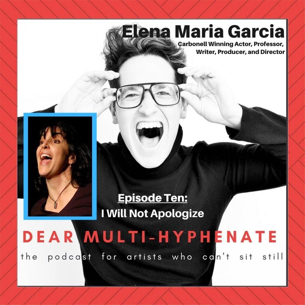 Dear Multihyphenate - #10 - Elena Garcia: I Will Not Apologize