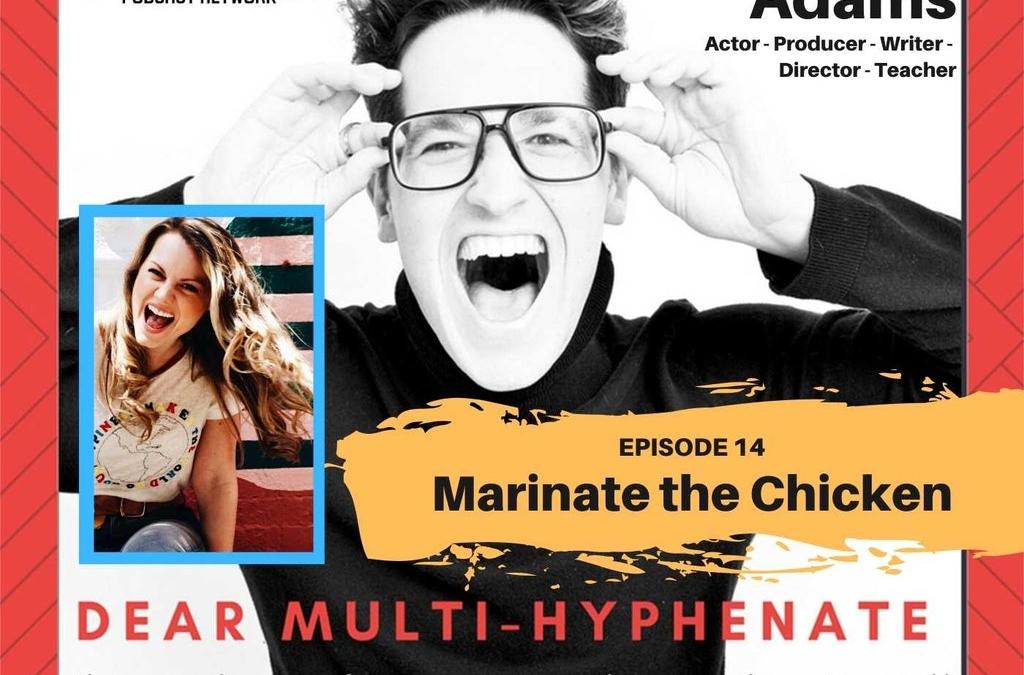 #14 – Ashley Kate Adams: Marinate the Chicken