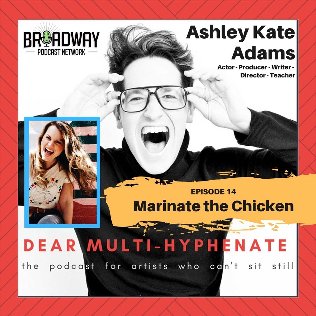 Dear Multihyphenate - #14 - Ashley Kate Adams: Marinate the Chicken
