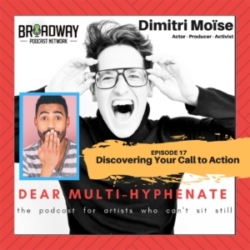 Dear Multi-hyphenate #17 - Dimitri Moise: Discovering Your Call To Action