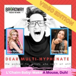 Dear Multihyphenate - #19 - Kate Rockwell & Tracey Eden: A Mouse, Duh!