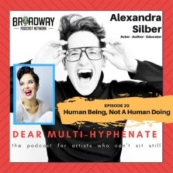 Dear Multi-hyphenate #20 - Al SIlber: Human Being, Not A Human Doing