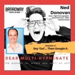 Dear Multi-Hyphenate Ep21 Ned Donovan