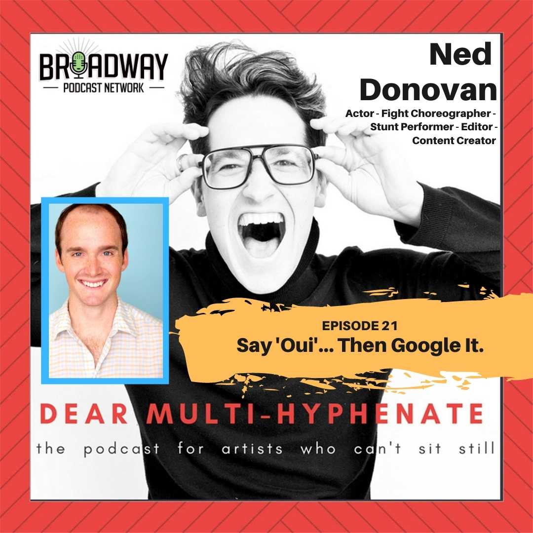 Dear Multi-Hyphenate Ep21 Ned Donovan