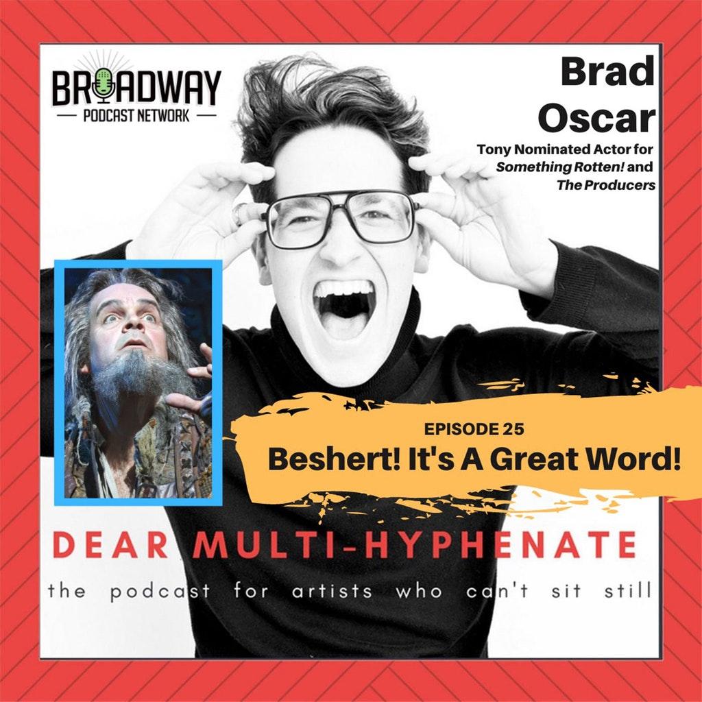 Dear Multihyphenate - #25 - Brad Oscar