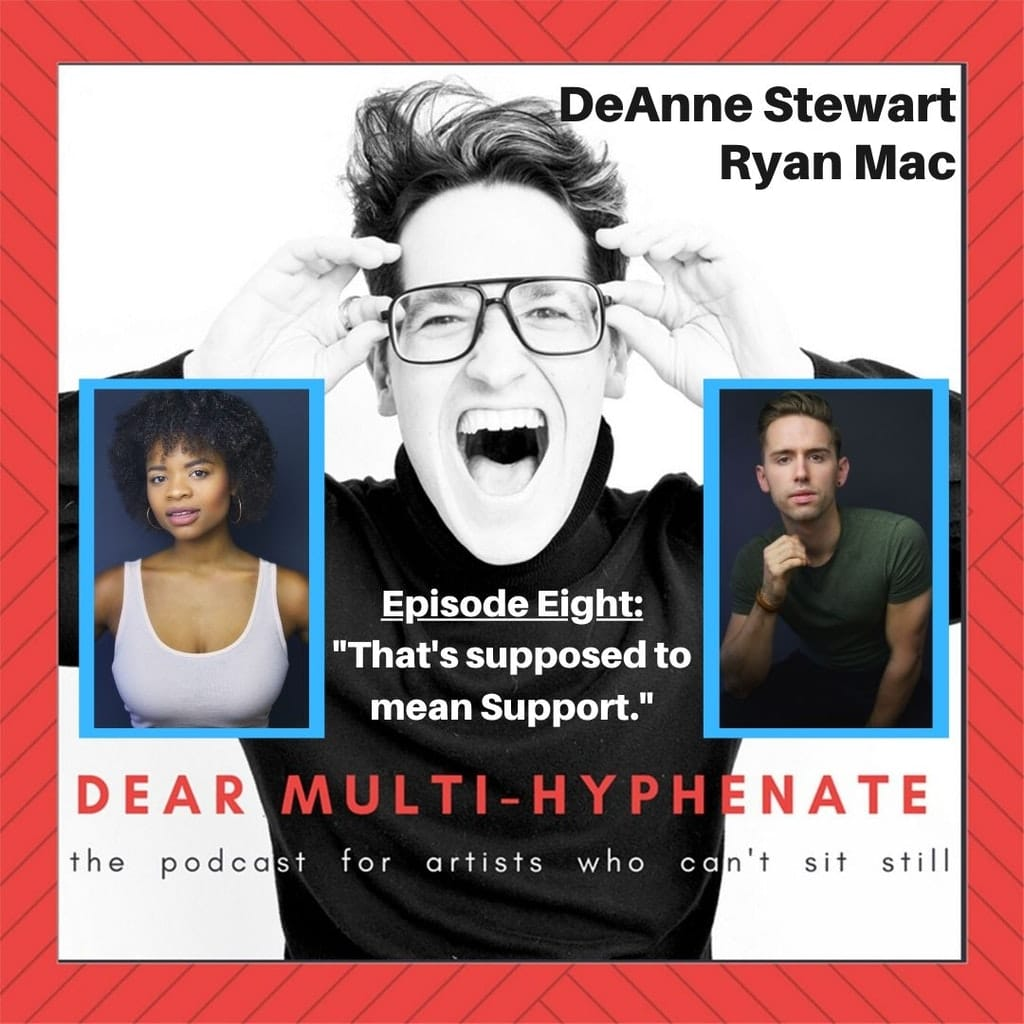 Dear Multihyphenate - #8 - DeAnne Stewart and Ryan Mac: That's supposed to mean Support