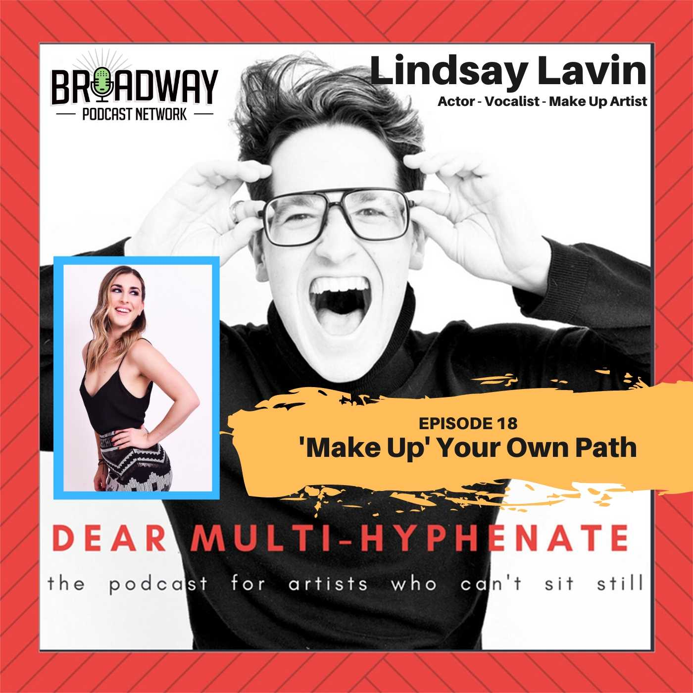 Dear Multi-hyphenate #18 - Lindsay Lavin: Make Up' Your Own Path