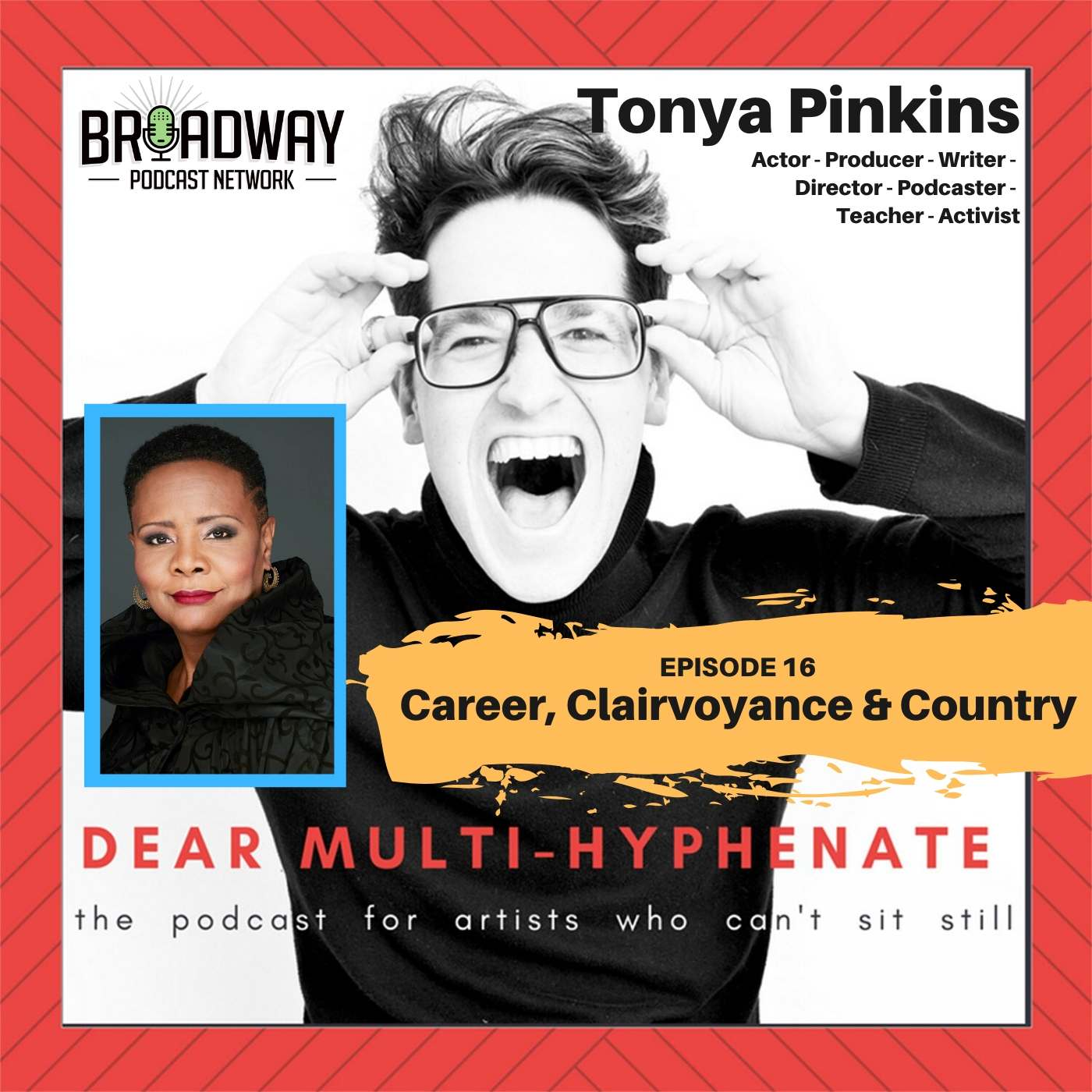 Dear Multi-hyphenate #16 - Tonya Pinkins: Career, Clairvoyance & Country