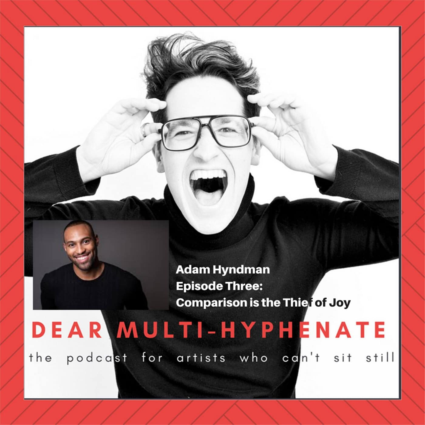 Dear Multi-Hyphenate Episode 3 Adam Hyndman
