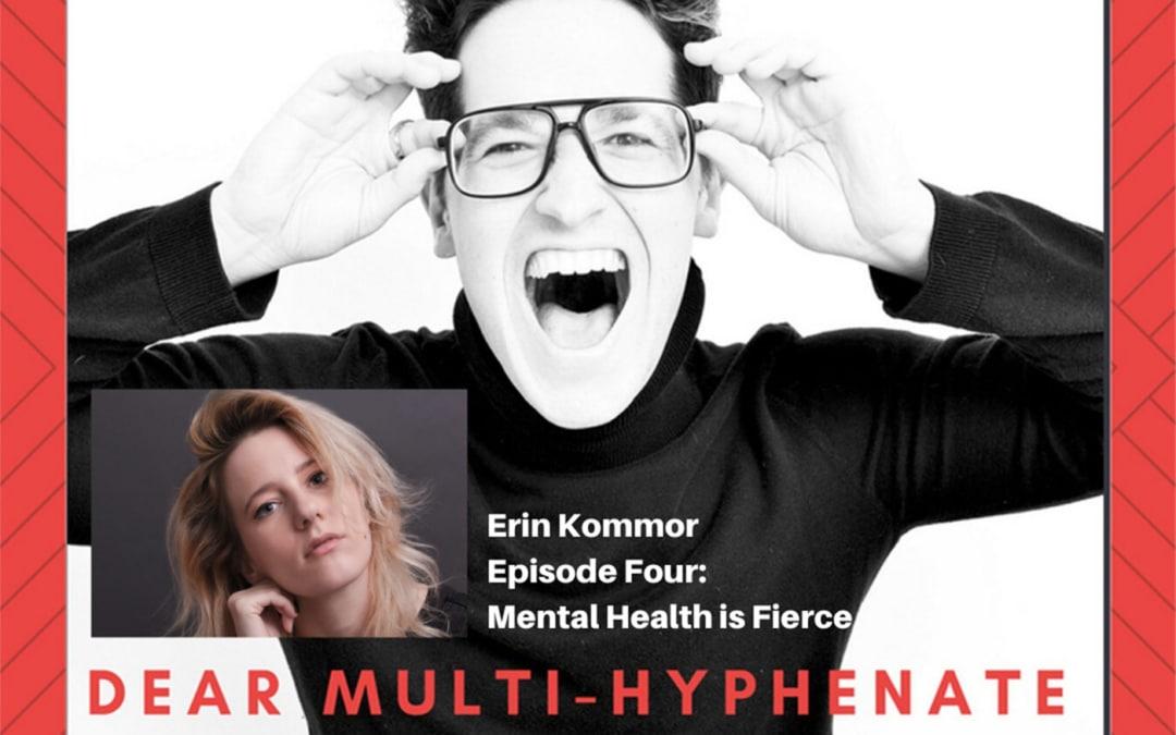 #4 – Erin Kommor: Mental Health is Fierce