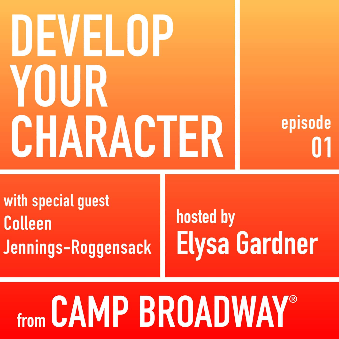 Develop Your Character Episode #1 - Colleen Jennings Roggensak, President, ASU/Gammage