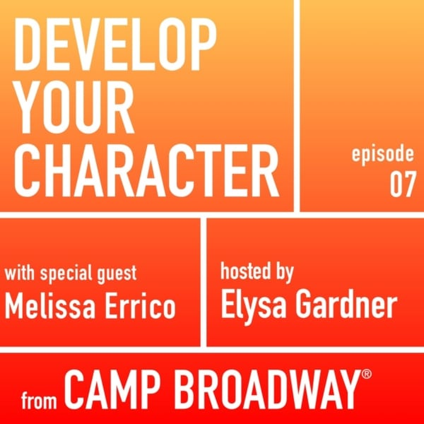 Develop Your Character - #7 - Melissa Errico