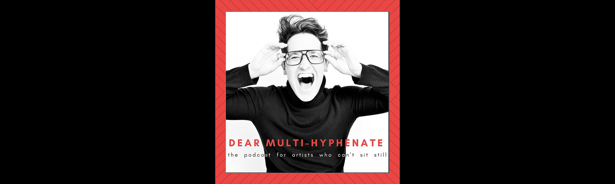 Dear Multi-Hyphenate Podcast