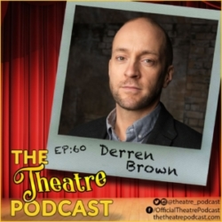 The Theatre Podcast Ep60 - Derren Brown, mentalist, illusionist, and author