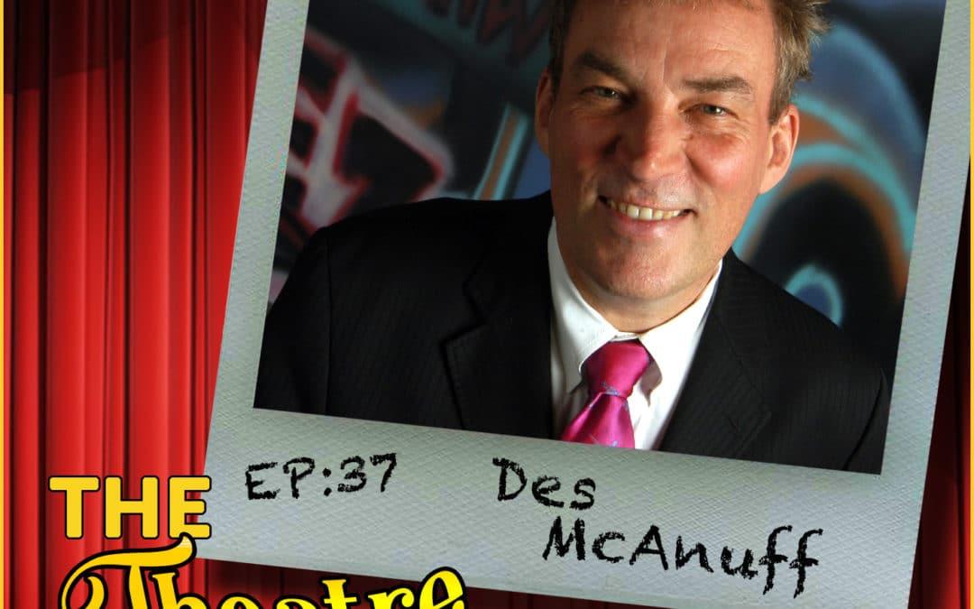 Ep37 – Des McAnuff: Tony Winning Director/Producer
