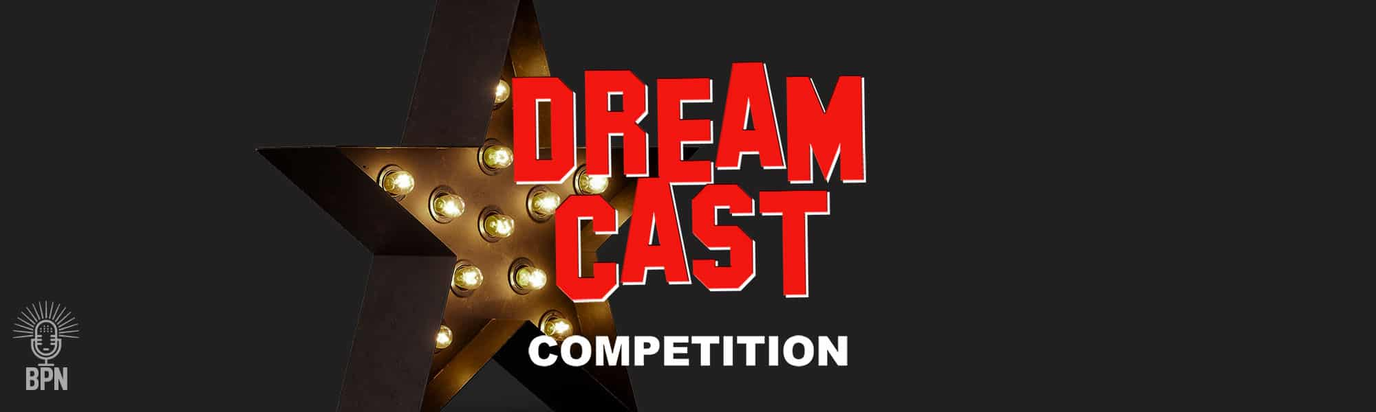 Dream Cast Competition BPN Broadway Podcast Network