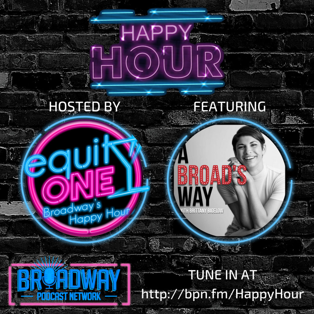 Equity One: Broadway's Happy Hour - BPN Happy Hour: A Broad's Way feat. Brittany Bigelow