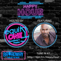 Equity One: Broadway's Happy Hour - BPN Happy Hour: Alan H. Green