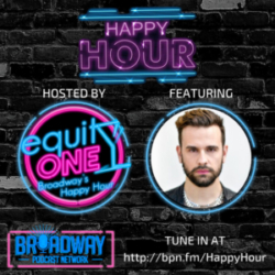 Equity One: Broadway's Happy Hour - BPN Happy Hour: The Take On feat. Amir Yassai