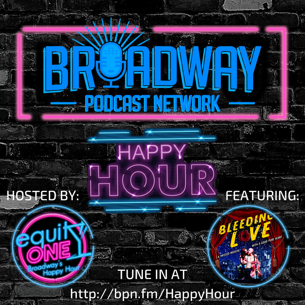 Equity One: Broadway's Happy Hour - BPN Happy Hour: Bleeding Love feat. Annie Golden and Tony Vincent