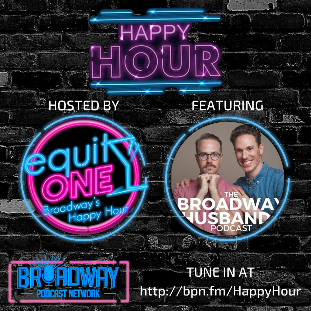 Equity One: Broadway's Happy Hour - BPN Happy Hour: Broadway Husbands with Stephen Hanna & Bret Shuford