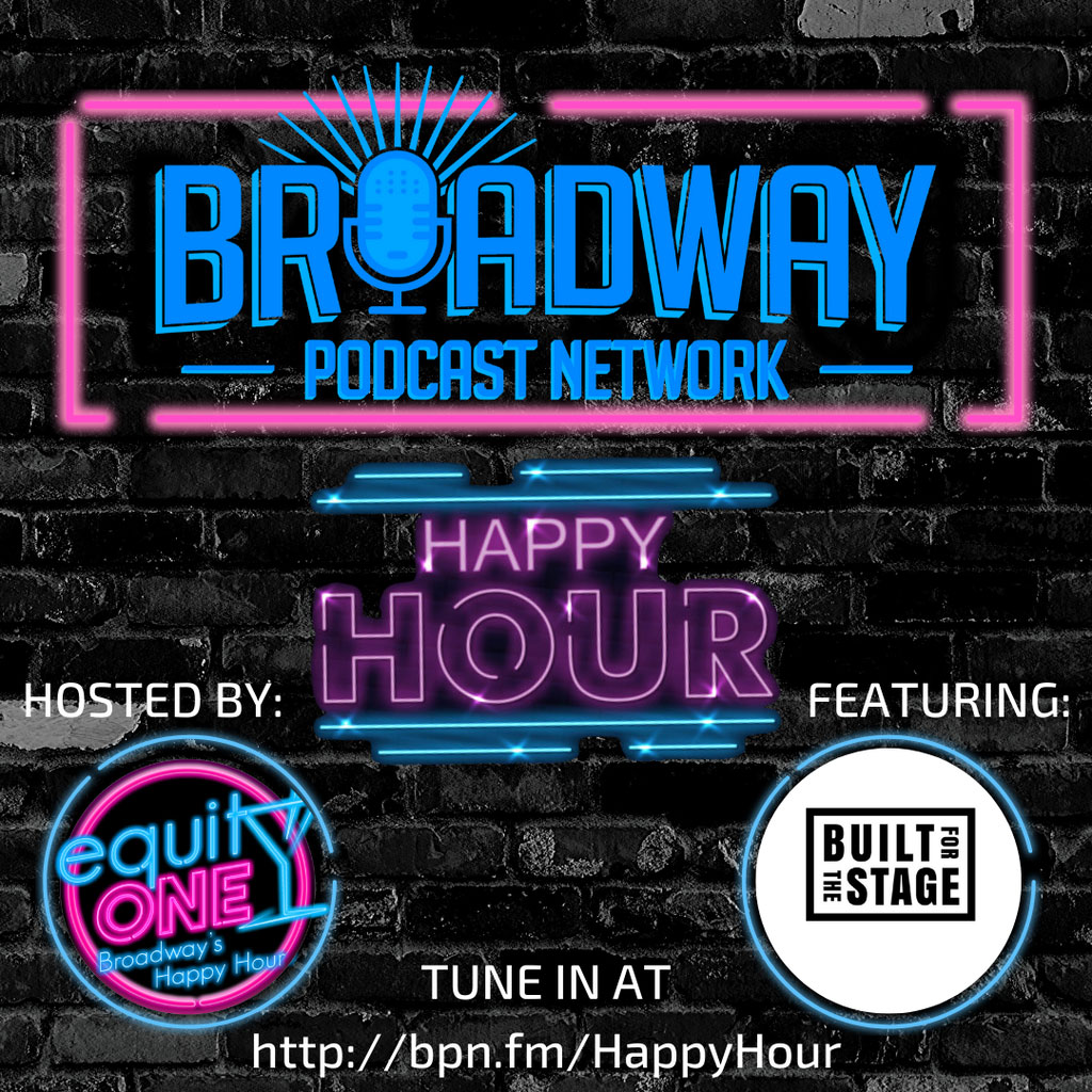 Equity One: Broadway's Happy Hour - BPN Happy Hour: Built for the Stage with Joe Rosko