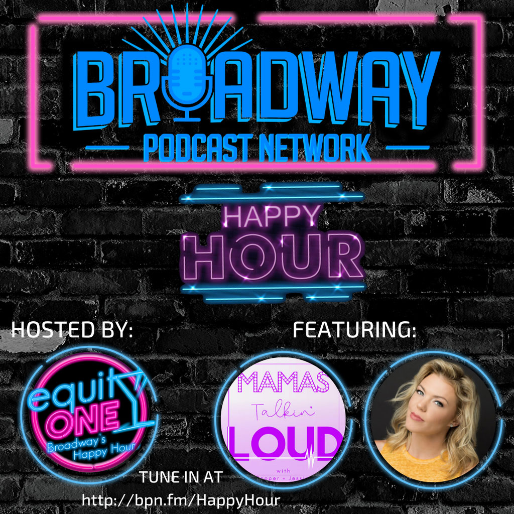 Equity One: Broadway's Happy Hour - BPN Happy Hour: Mamas Talkin' Loud (Cara Cooper & Jessica Rush) with Robyn Hurder