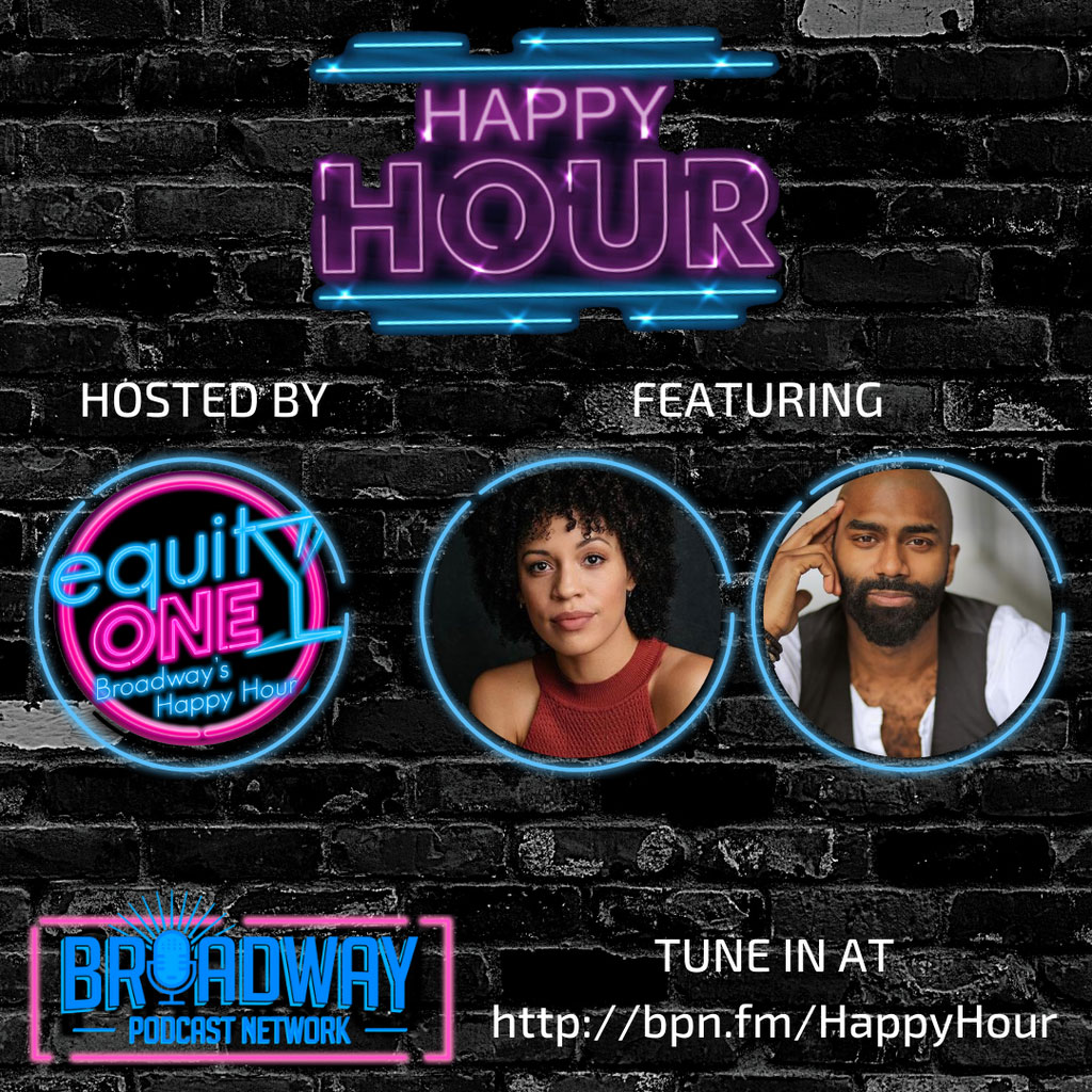 Equity One: Broadway's Happy Hour - BPN Happy Hour: Chaos Twins (Sasha Hutchings & Nik Walker)