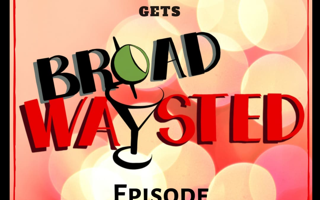 Episode 100: 100th Episode gets Broadwaysted!