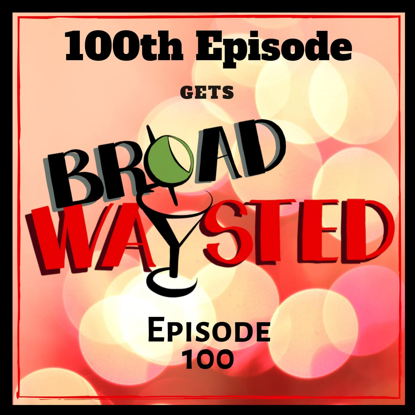 Broadwaysted Ep 100 100th