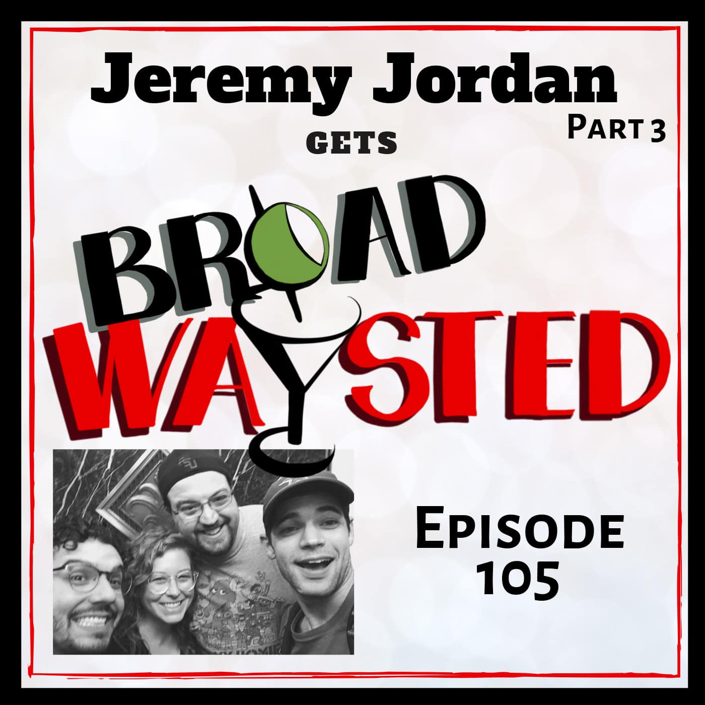 Broadwaysted Ep 105 Jeremy 3