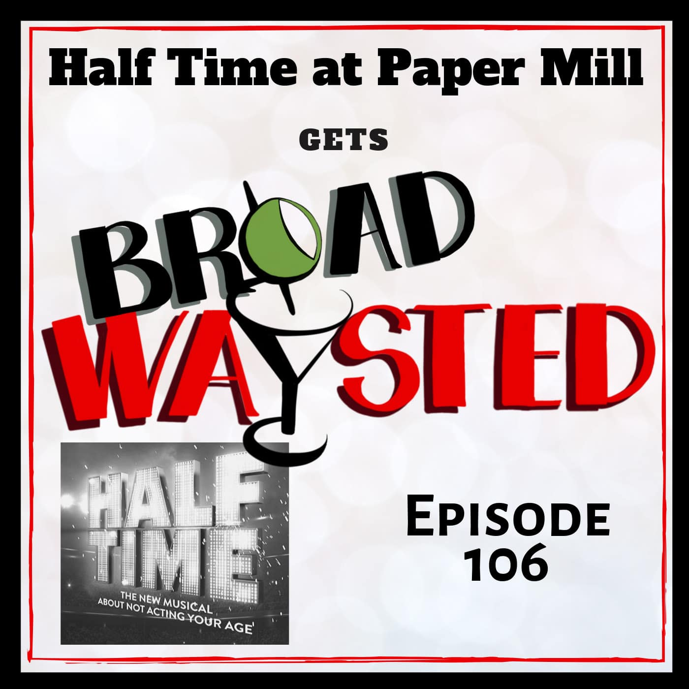 Broadwaysted Ep 106 Half Time
