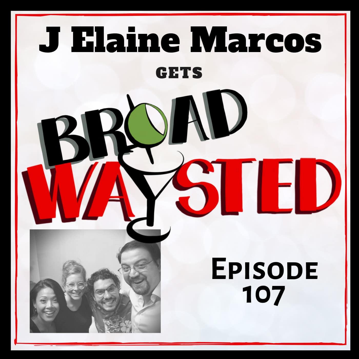 Broadwaysted Ep 107 J Elaine Marcos
