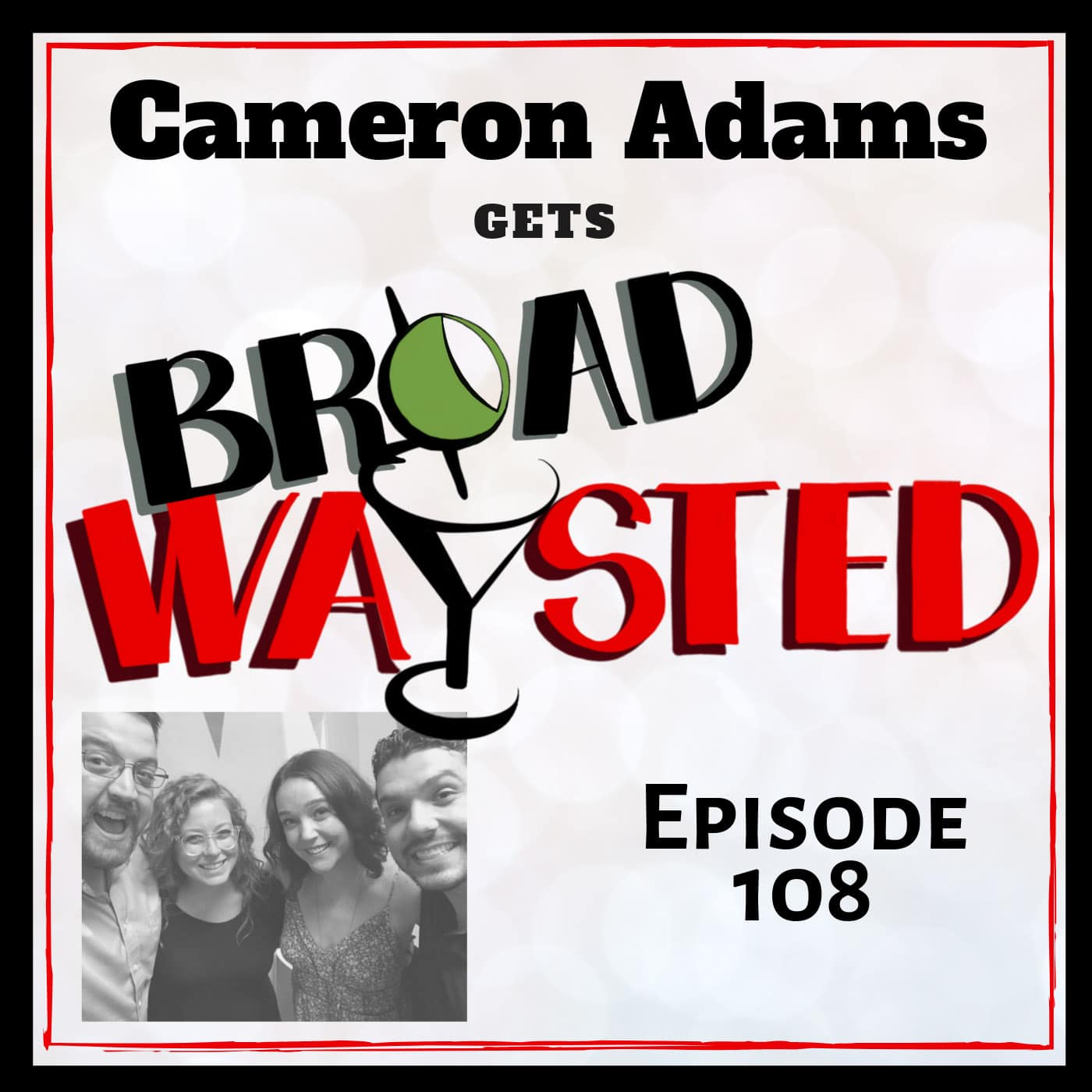 Broadwaysted Ep 108 Cameron Adams