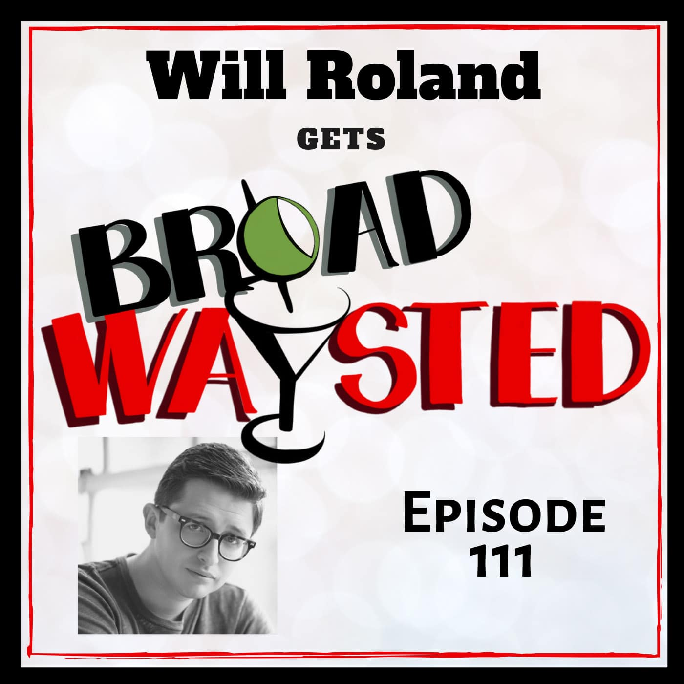 Broadwaysted Ep 111 Will Roland