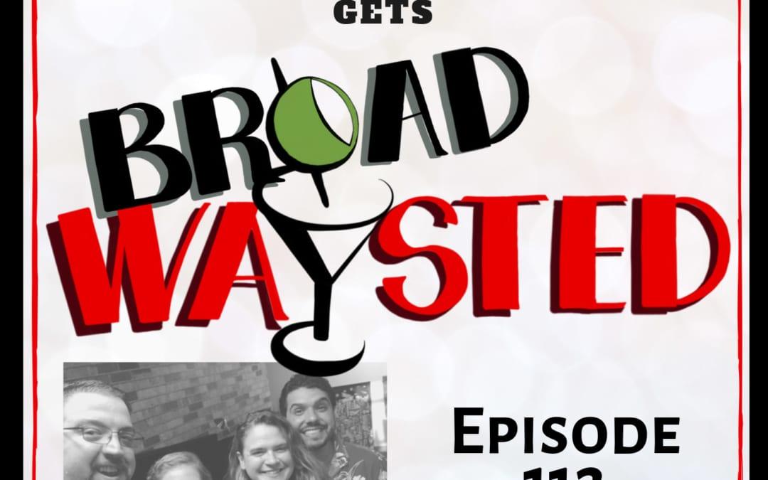 Episode 112: Bonnie Milligan gets Broadwaysted!