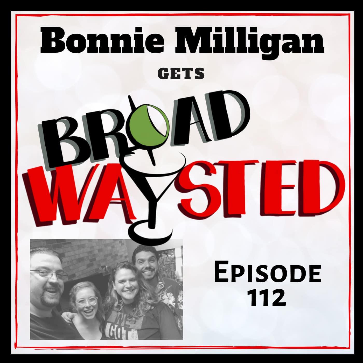Broadwaysted Ep 112 Bonnie Milligan