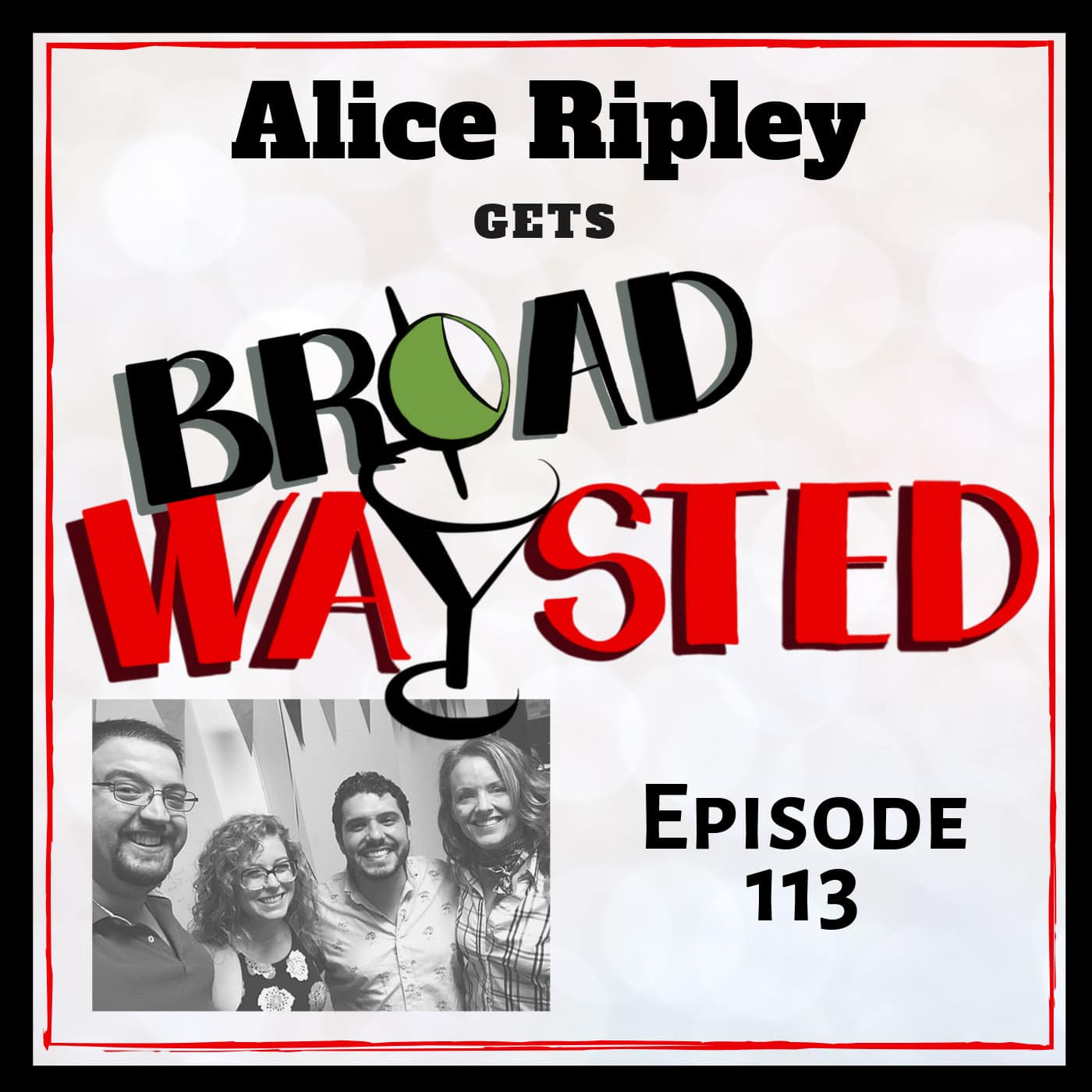Broadwaysted Ep 113 Alice Ripley