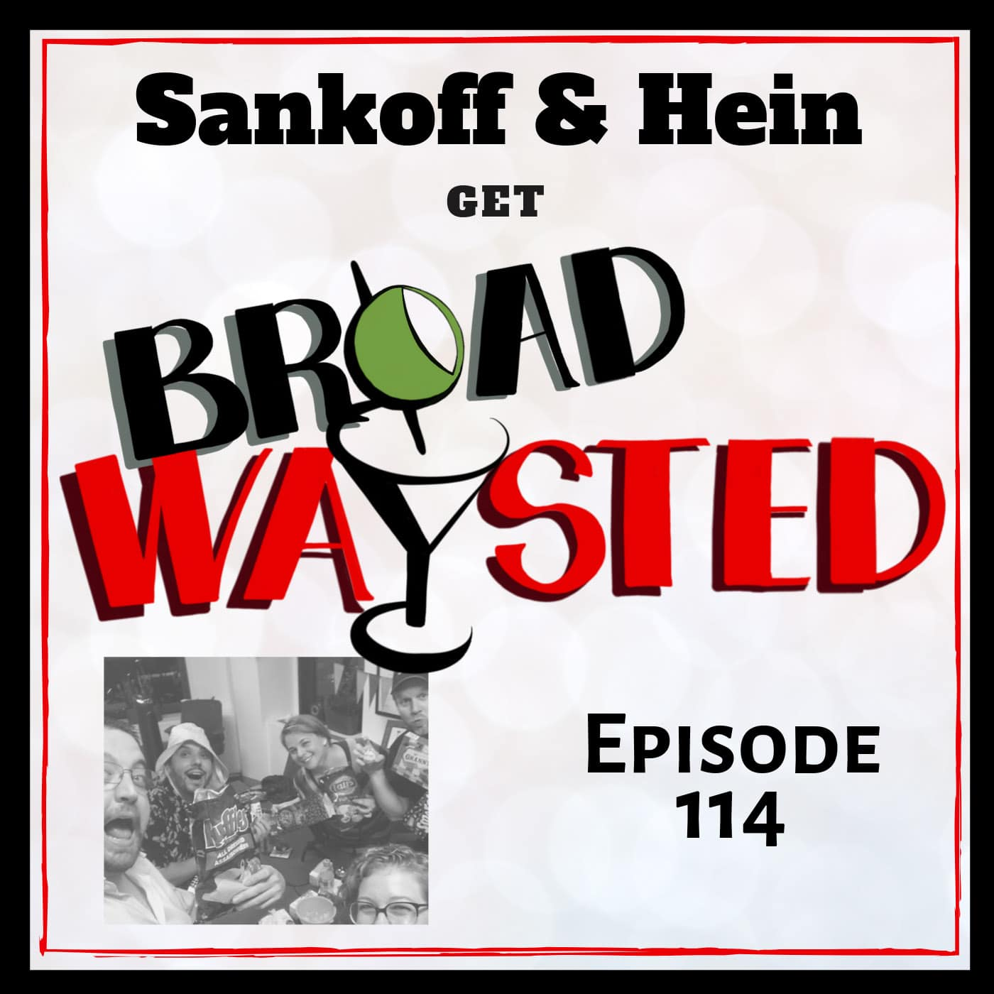 Broadwaysted Ep 114 Sankoff and Hein