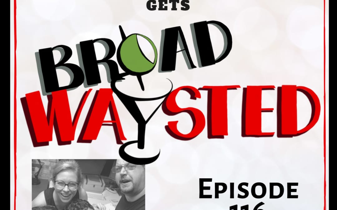 Episode 116: Felicia Fitzpatrick gets Broadwaysted!