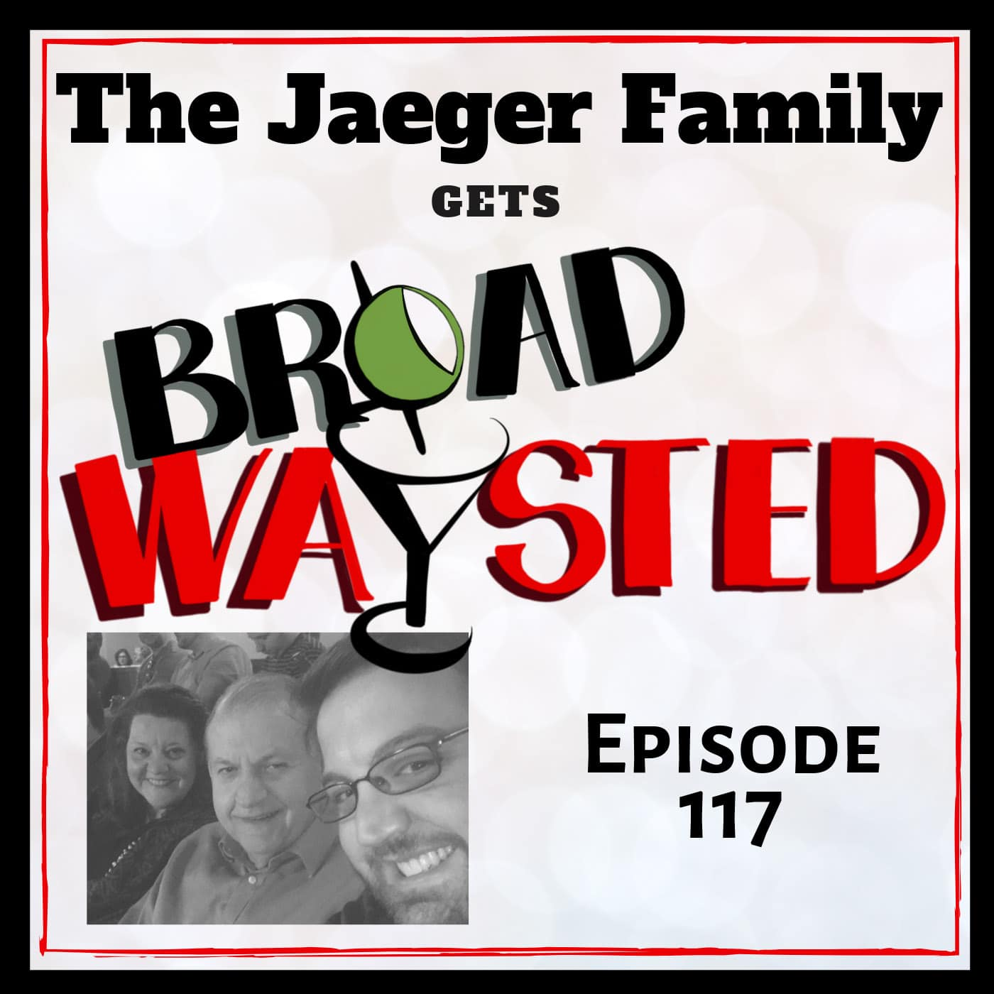 Broadwaysted Ep 117 Jaeger Fam