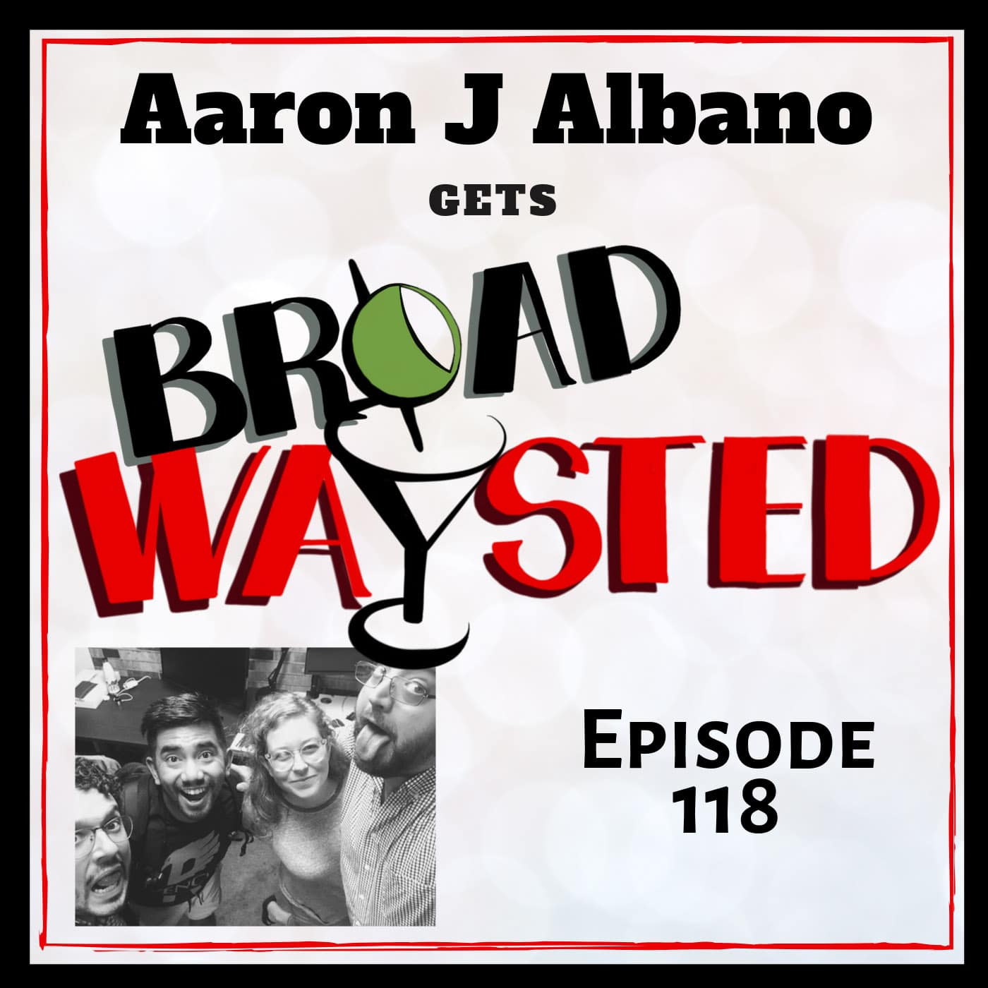 Broadwaysted Ep 118 Aaron J Albano