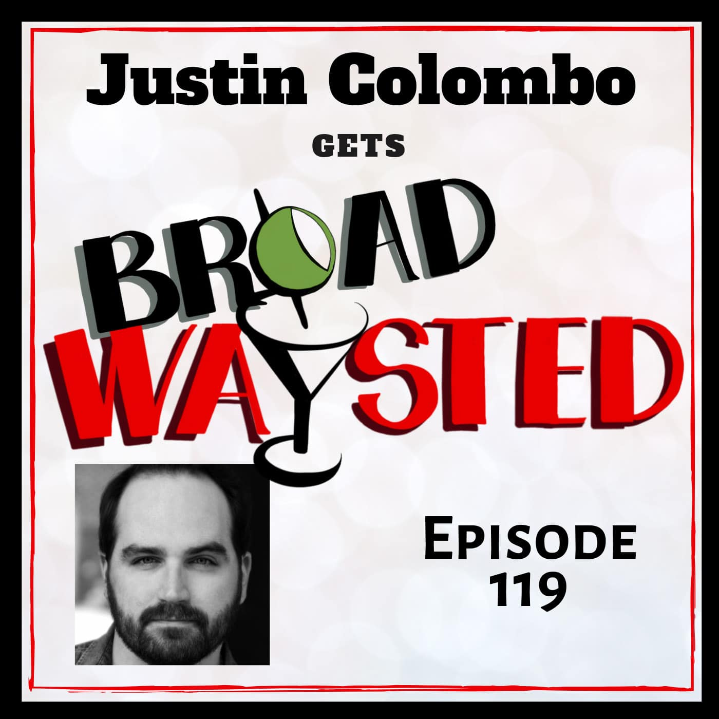 Broadwaysted Ep 119 Justin Colombo