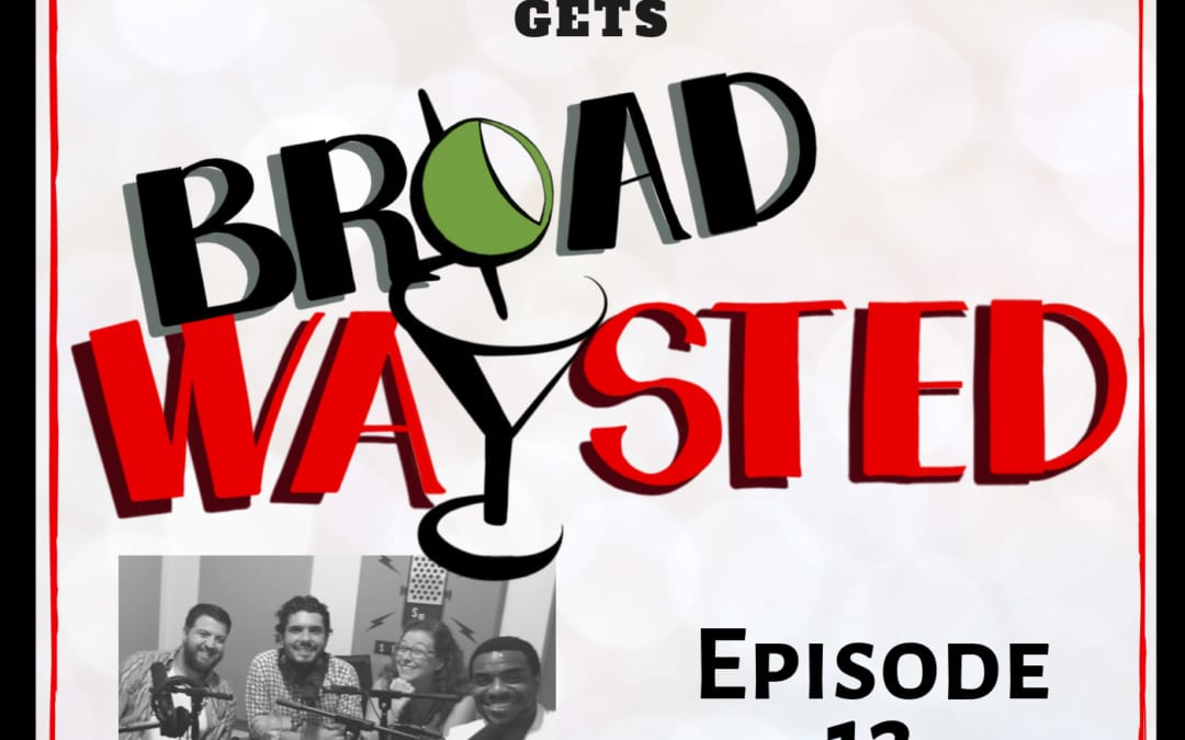 Episode 12: Antoine L Smith gets Broadwaysted!