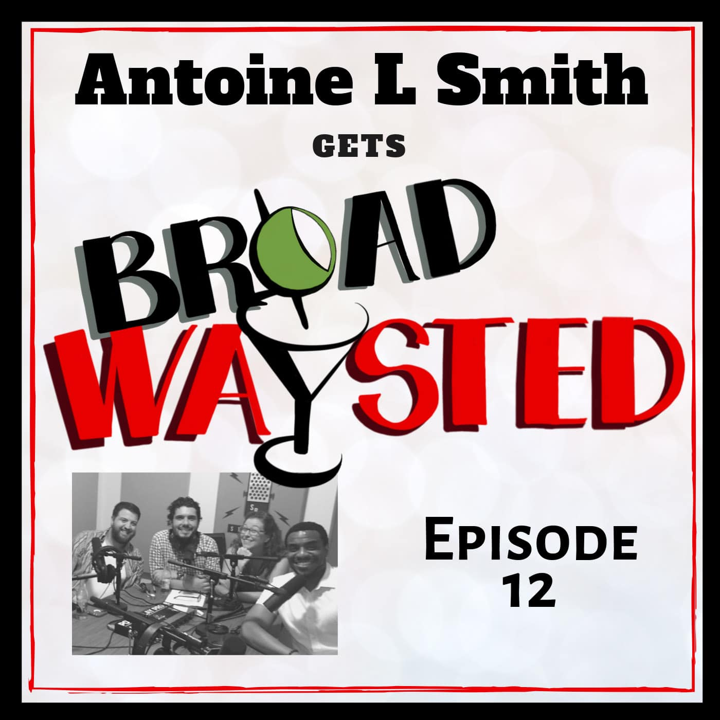Broadwaysted Ep 12 Antoine L Smith